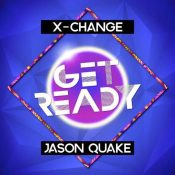 X-Change & Jason Quake - Get Ready