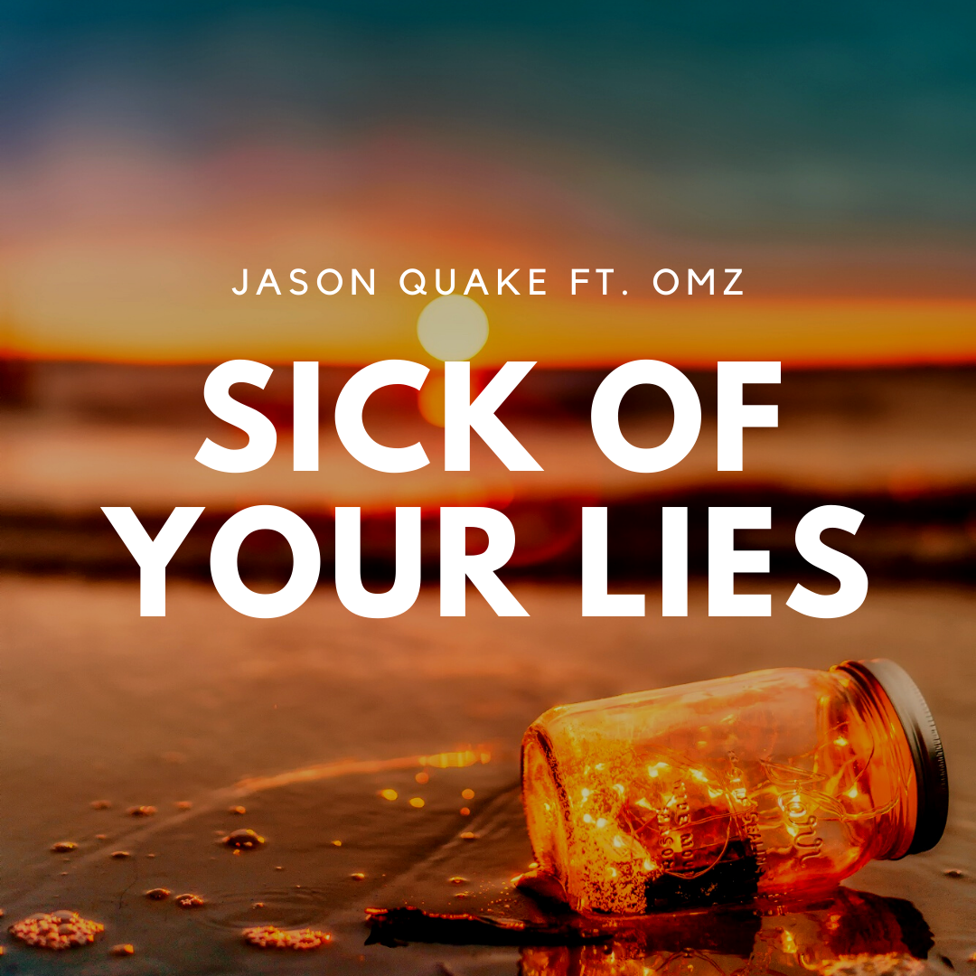 Jason Quake Sick of your lies artwork